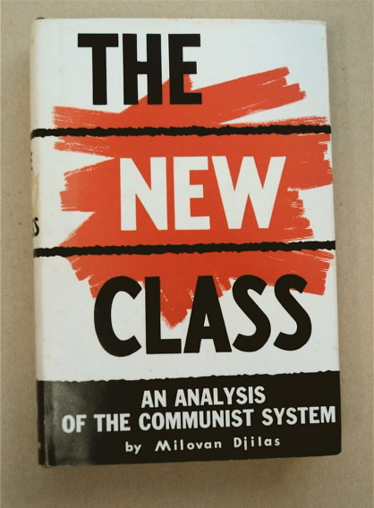 The New Class: An Analysis of the Communist System. Milovan DJILAS.