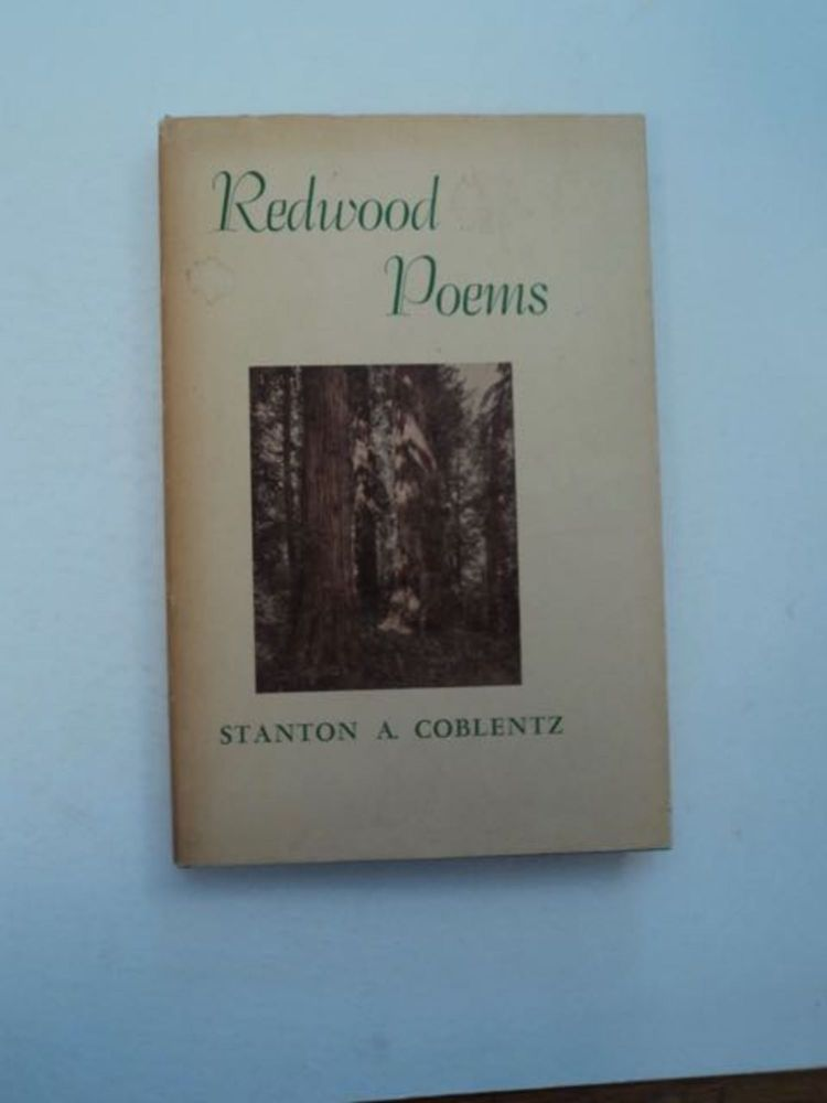 Redwood Poems: Moods and Scenes from the Land of Green Giants. Stanton A. COBLENTZ.