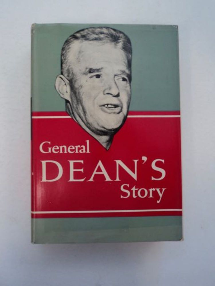 General Dean's Story. Major General William F. DEAN, as told to William Worden.