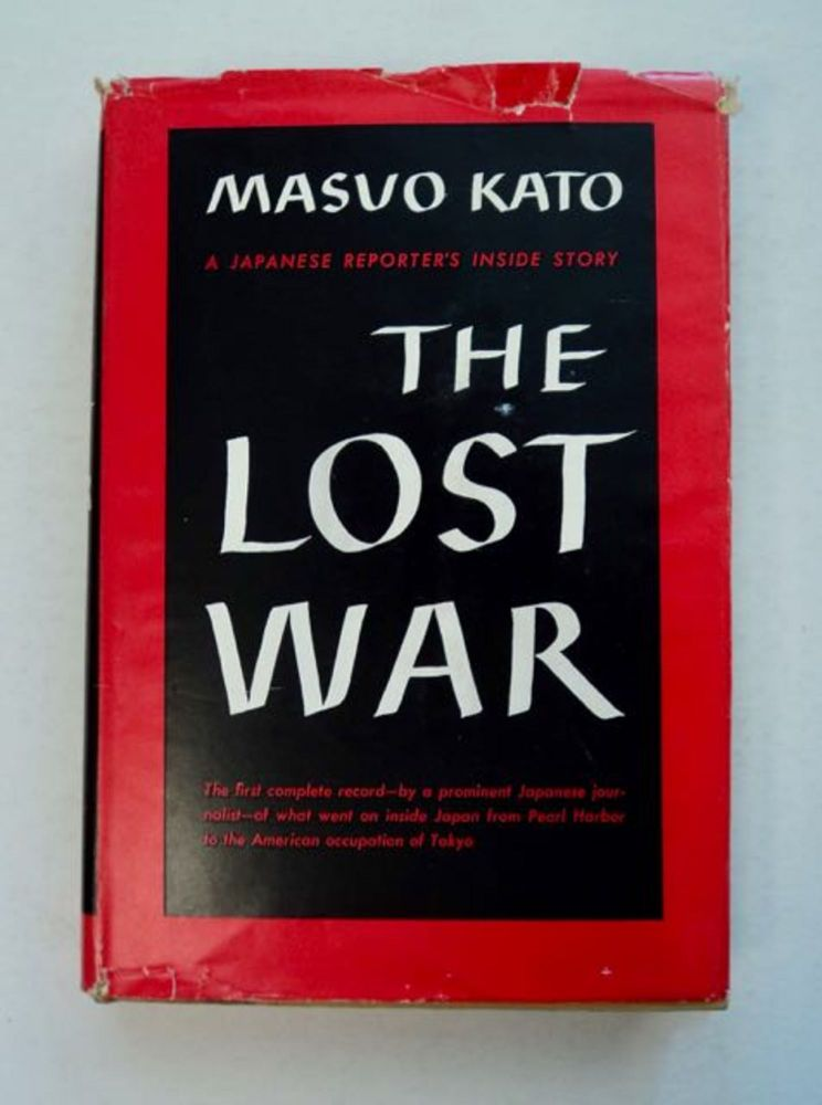 The Lost War: A Japanese Reporter's Inside Story. Masuo KATO.