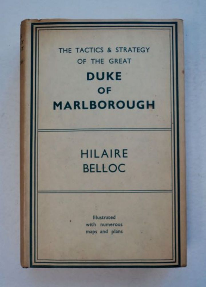 The Tactics & Strategy of the Great Duke of Marlborough. Hilaire BELLOC.