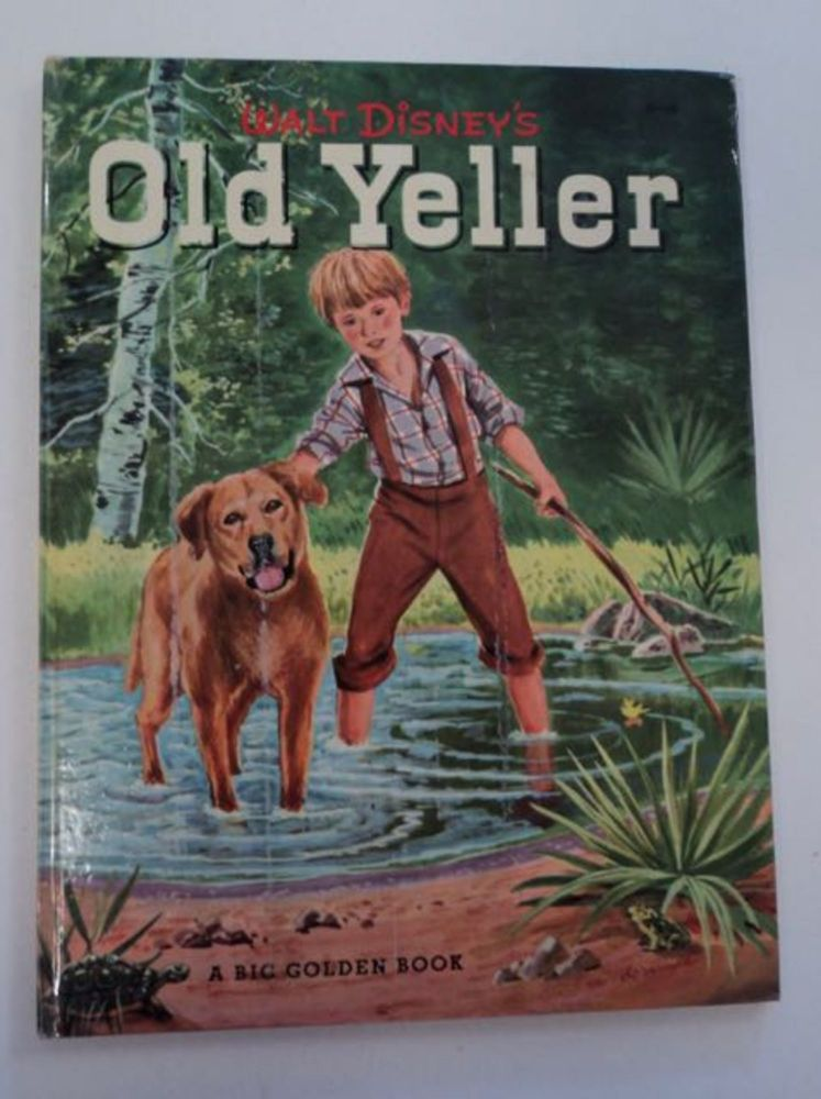 Walt Disney's Old Yeller: Based on Old Yeller, by Fred Gipson. Willis LINDQUIST.