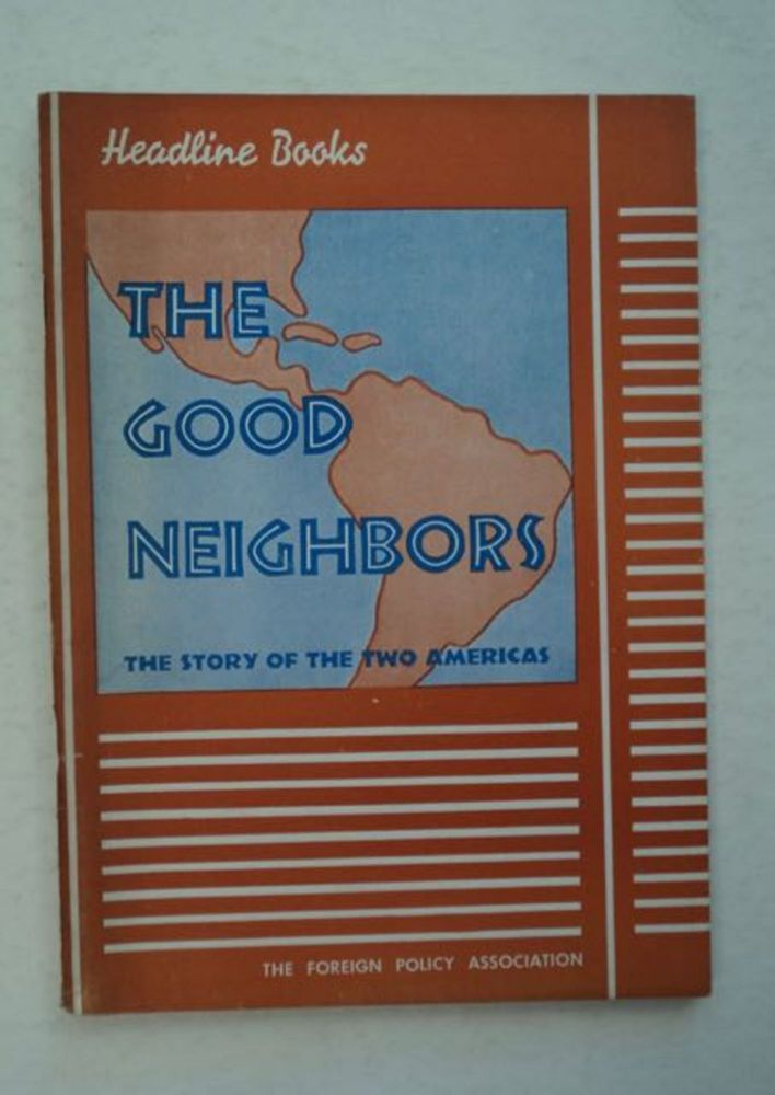 The Good Neighbors: The Story of the Two Americas. Delia GOETZ, Varian Fry.