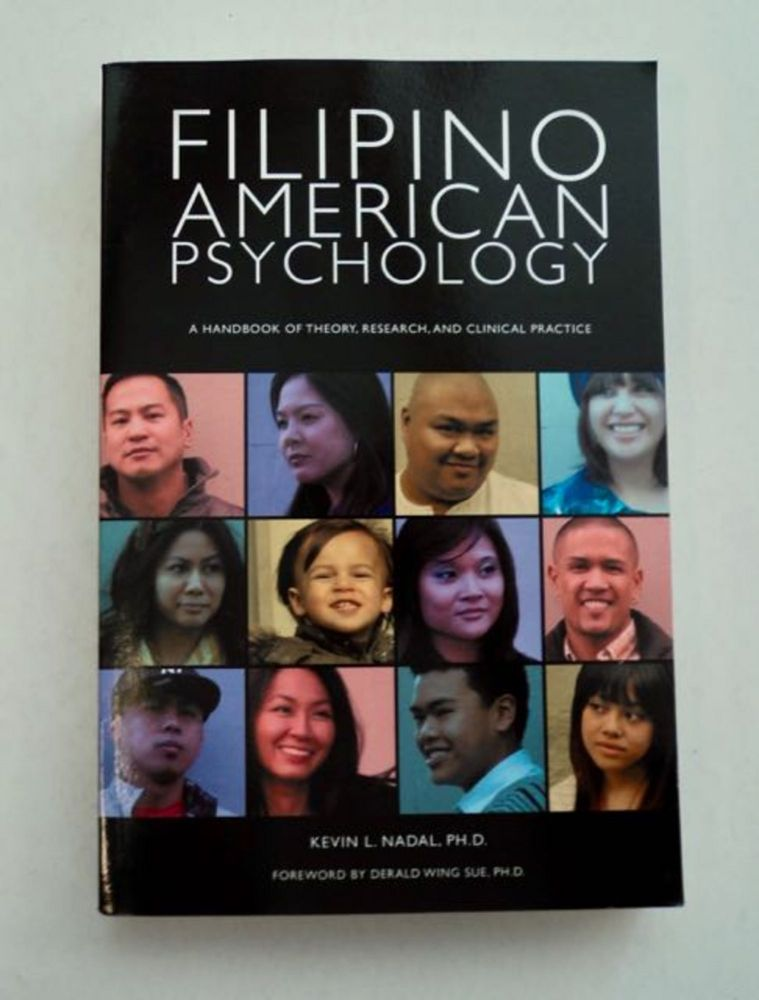 Filipino American Psychology: A Handbook of Theory, Research, and Clinical Practice. Kevin L. NADAL.