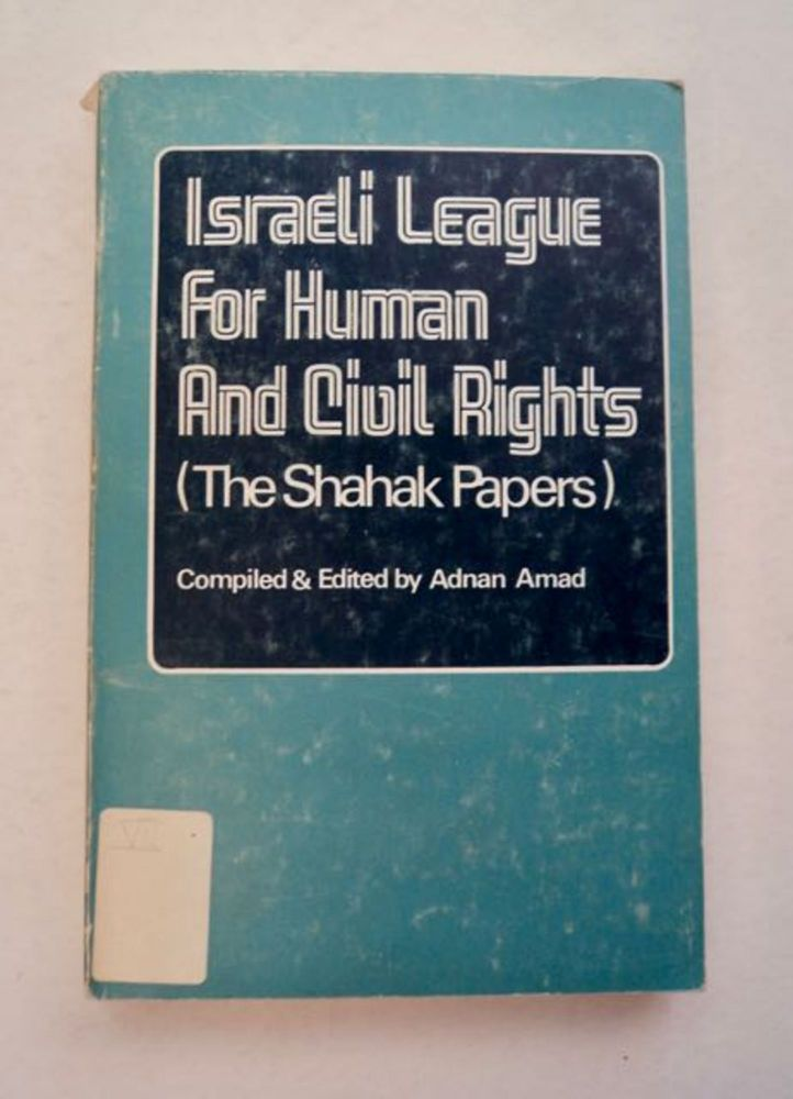 Israeli League for Human and Civil Rights: (The Shahak Papers). Adnan AMAD, comp., ed.