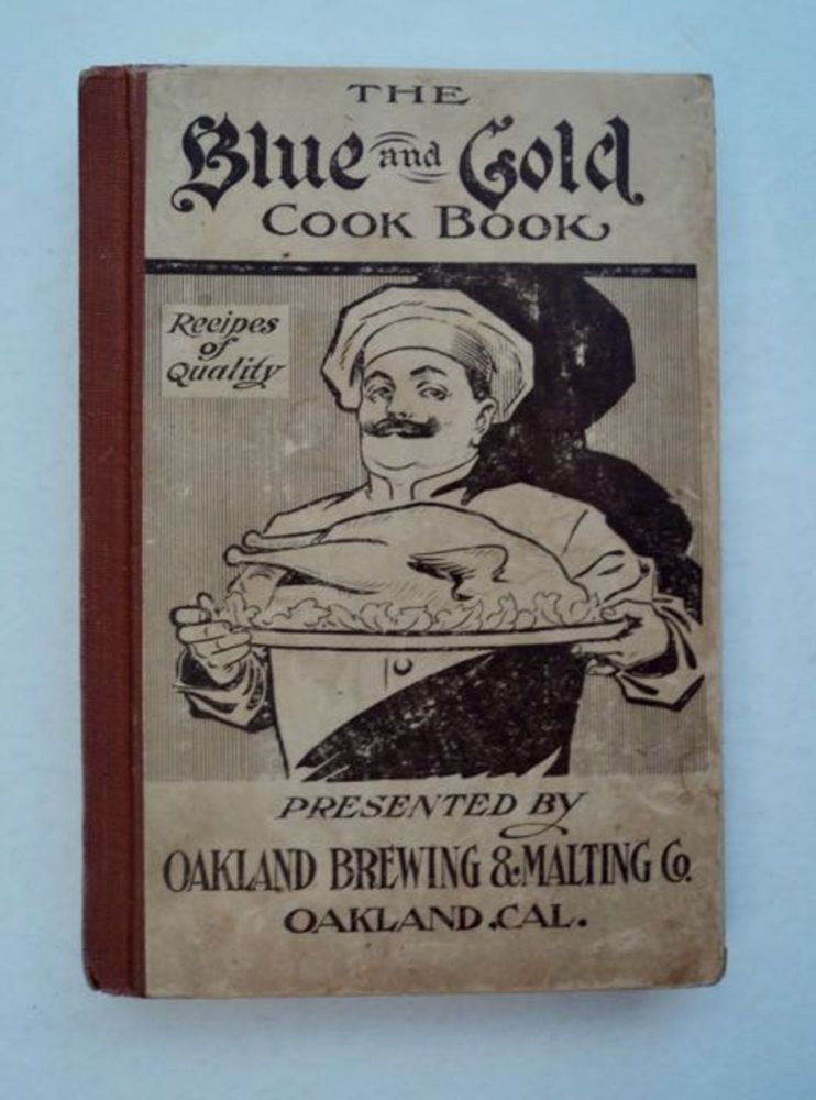 The Blue and Gold Cook Book: Recipes of Quality. Felix MENDELSOHN.