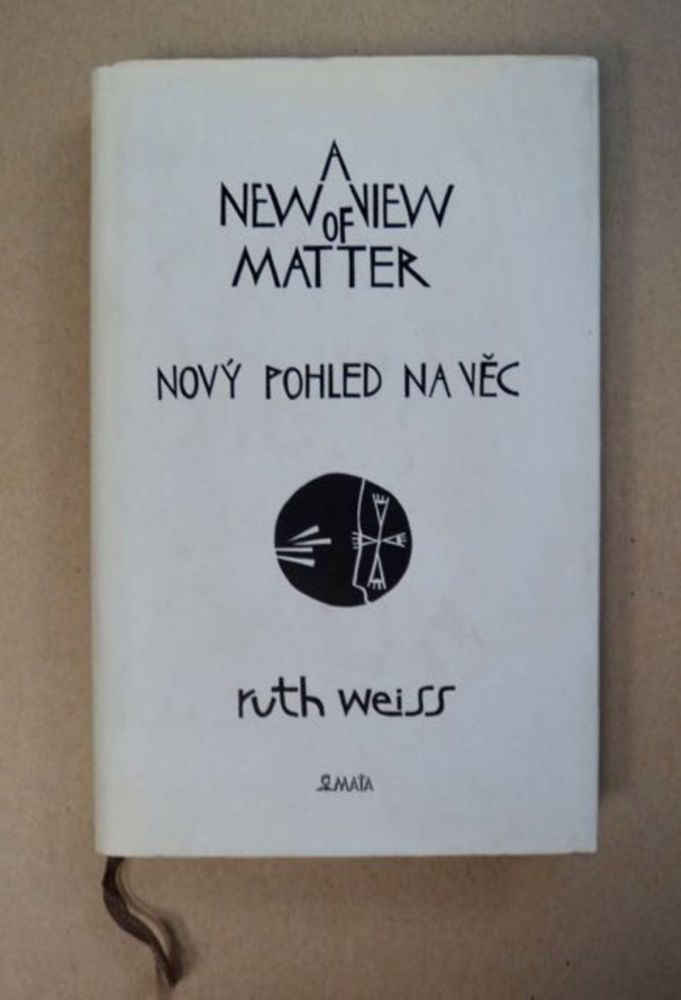 A New View of Matter / Novy Pohled na Vec. Ruth WEISS.