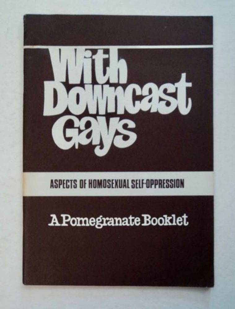 With Downcast Gays: Aspects of Homosexual Self-Oppression. Andrew HODGES, David Hutter.