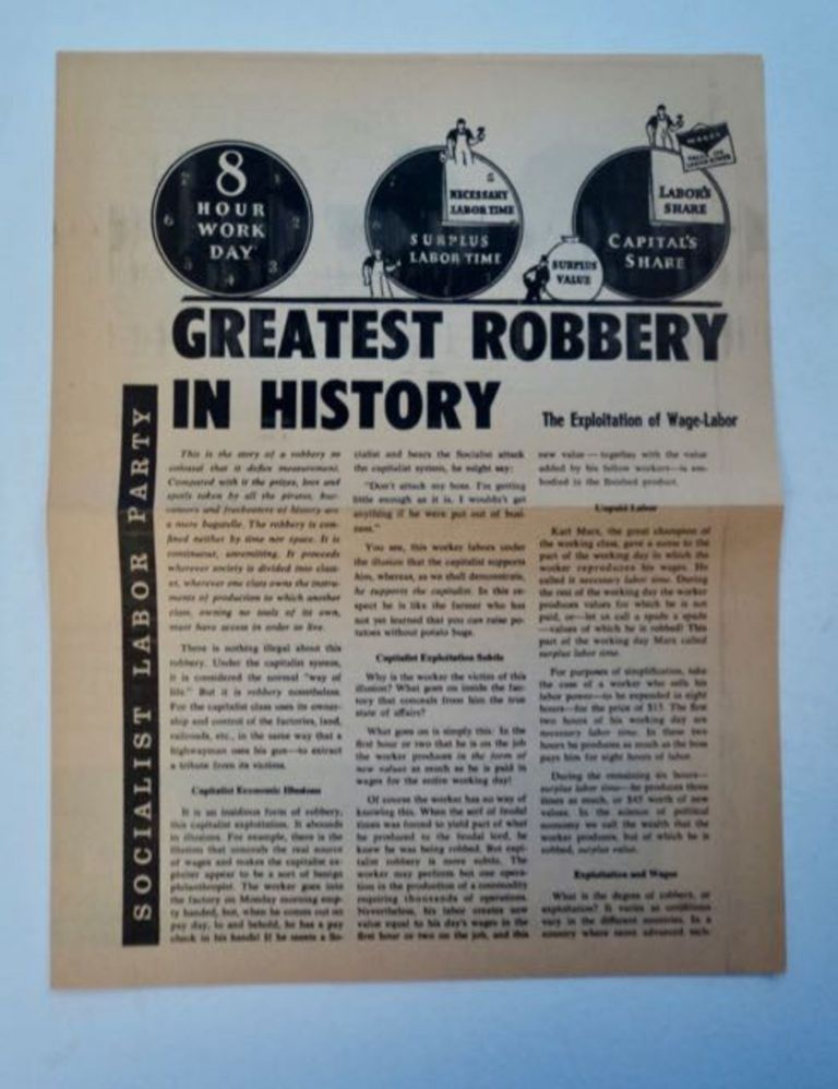 Greatest Robbery in History: The Exploitation of Wage-Labor. SOCIALIST LABOR PARTY.