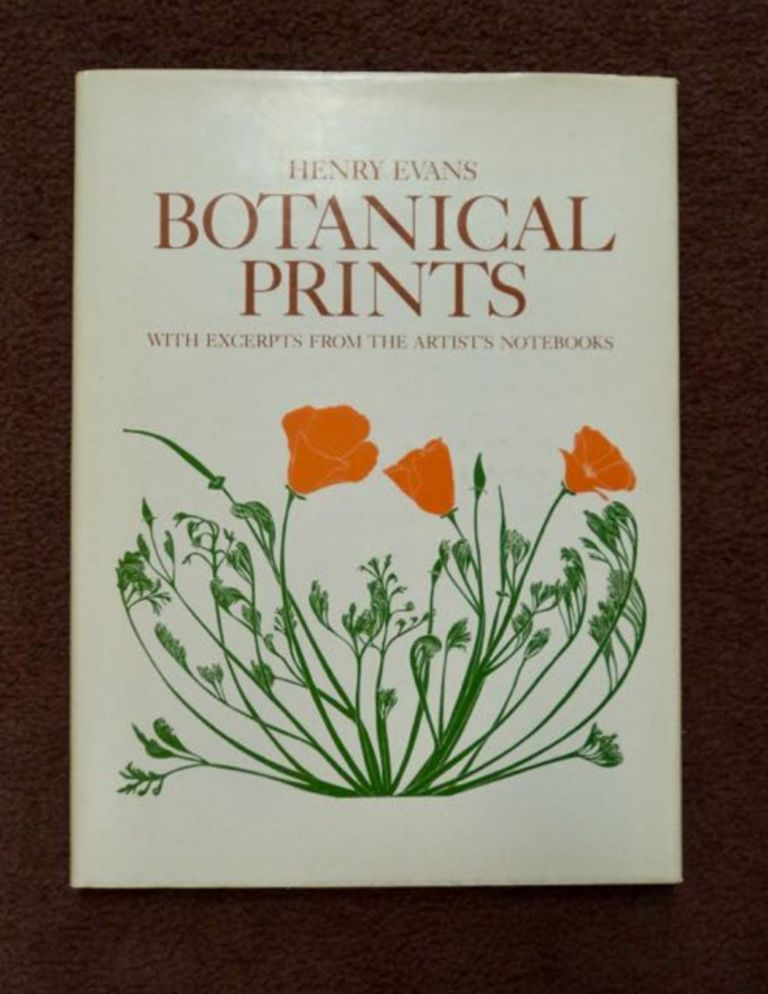 Botanical Prints: With Excerpts from the Artist's Notebooks. Henry EVANS.