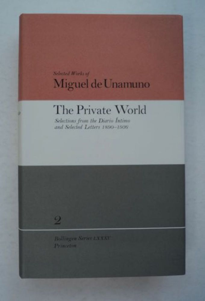 The Private World: Selections from the Diario Íntimo and Selected Letters 1890-1936. Miguel de UNAMUNO.