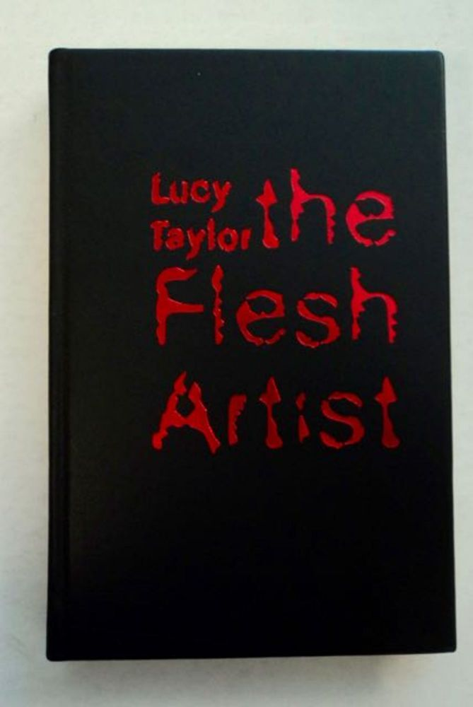 The Flesh Artist. Lucy TAYLOR.