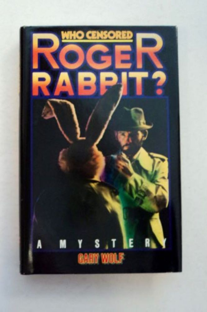 Who Censored Roger Rabbit? Gary WOLF.