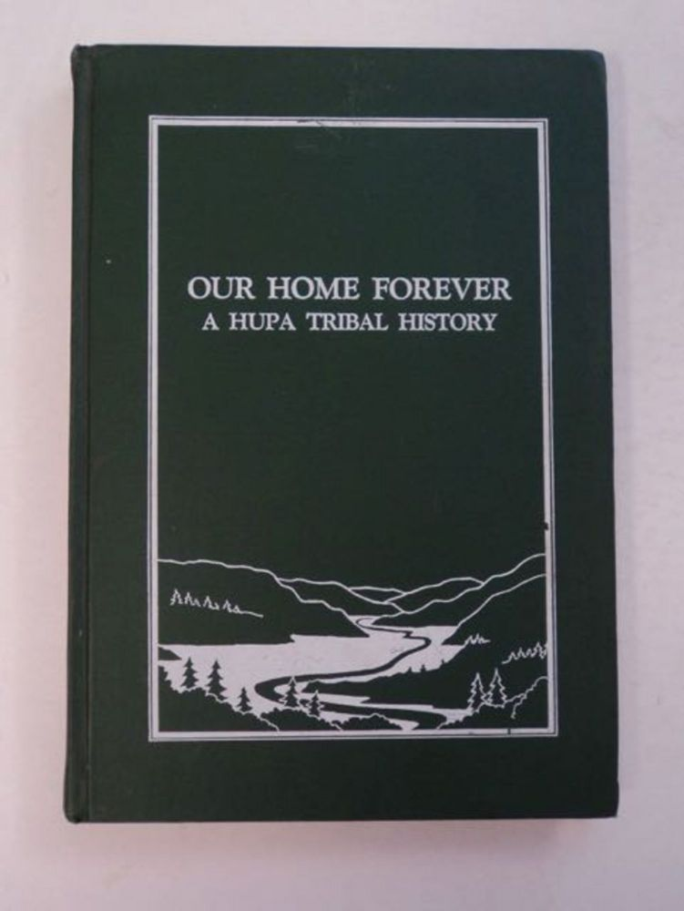 Our Home Forever: Hupa Tribal History. Byron NELSON, Jr.