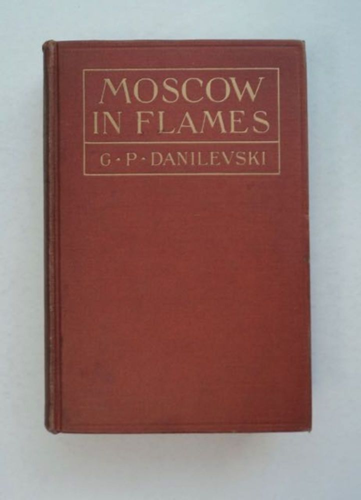 Moscow in Flames. G. P. DANILEVSKY.