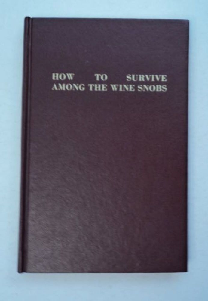 How to Survive among the Wine Snobs. Sid WEBB.