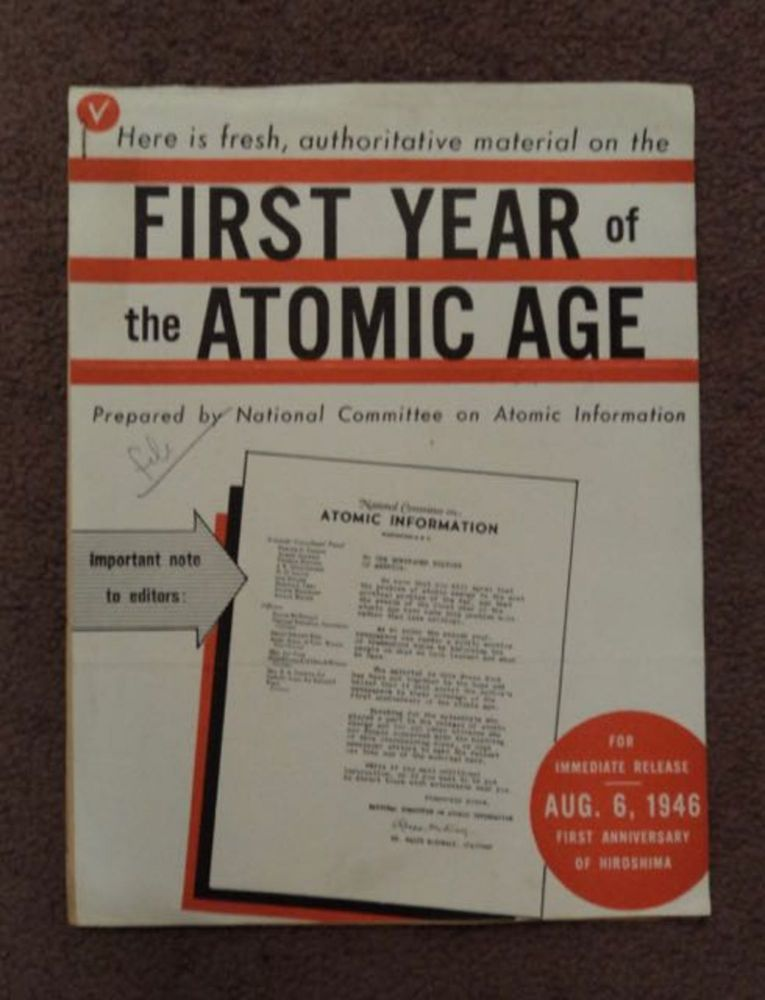 Here Is Fresh, Authoritative Material on the First Year of the Atomic Age. NATIONAL COMMITTEE ON ATOMIC INFORMATION.