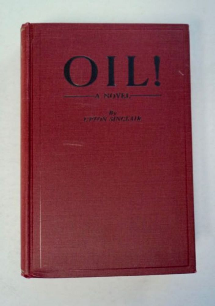 Oil!: A Novel. Upton SINCLAIR.