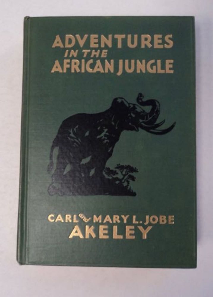 Adventures in the African Jungle. Carl AKELEY, Mary L. Jobe Akeley.