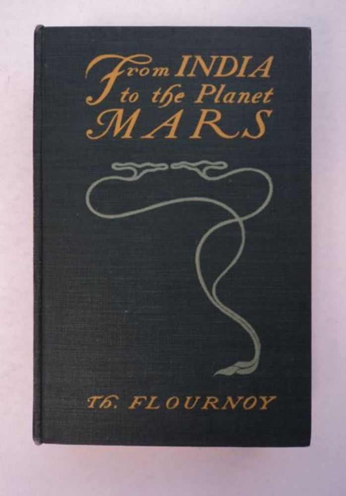 From India to the Planet Mars: A Study of a Case of Somnambulism with Glossolalia. T. FLOURNOY, éodore.