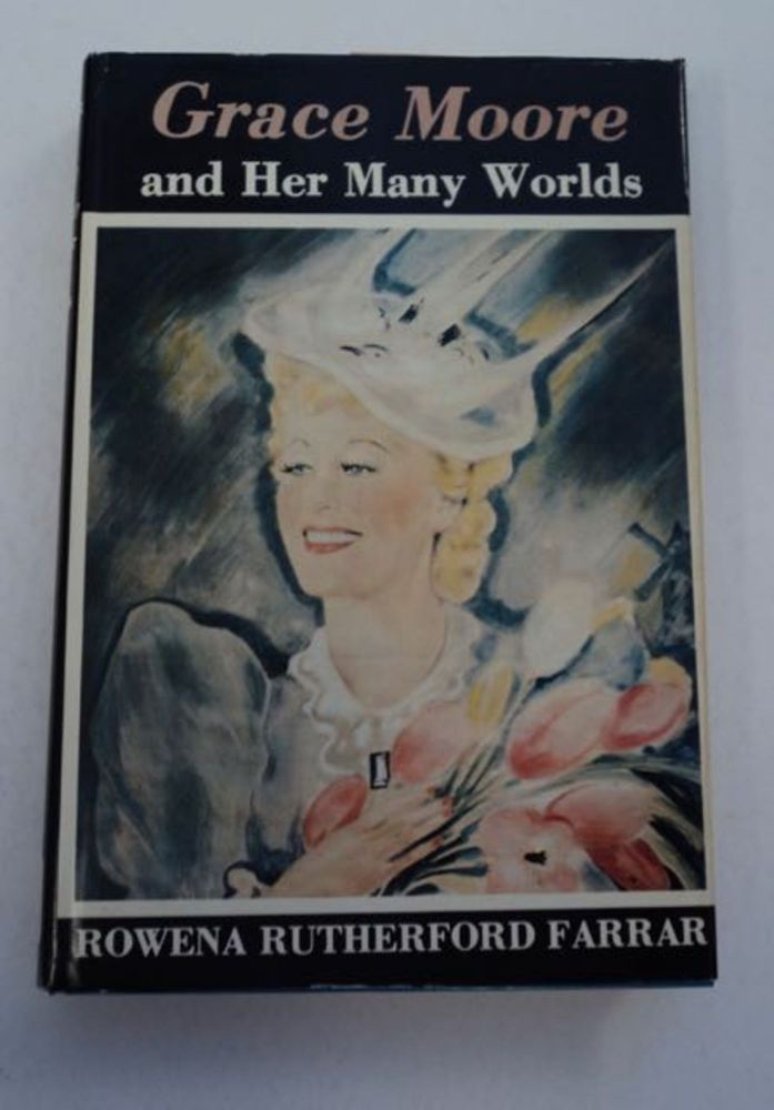 Grace Moore and Her Many Worlds. Rowena Rutherford FARRAR.
