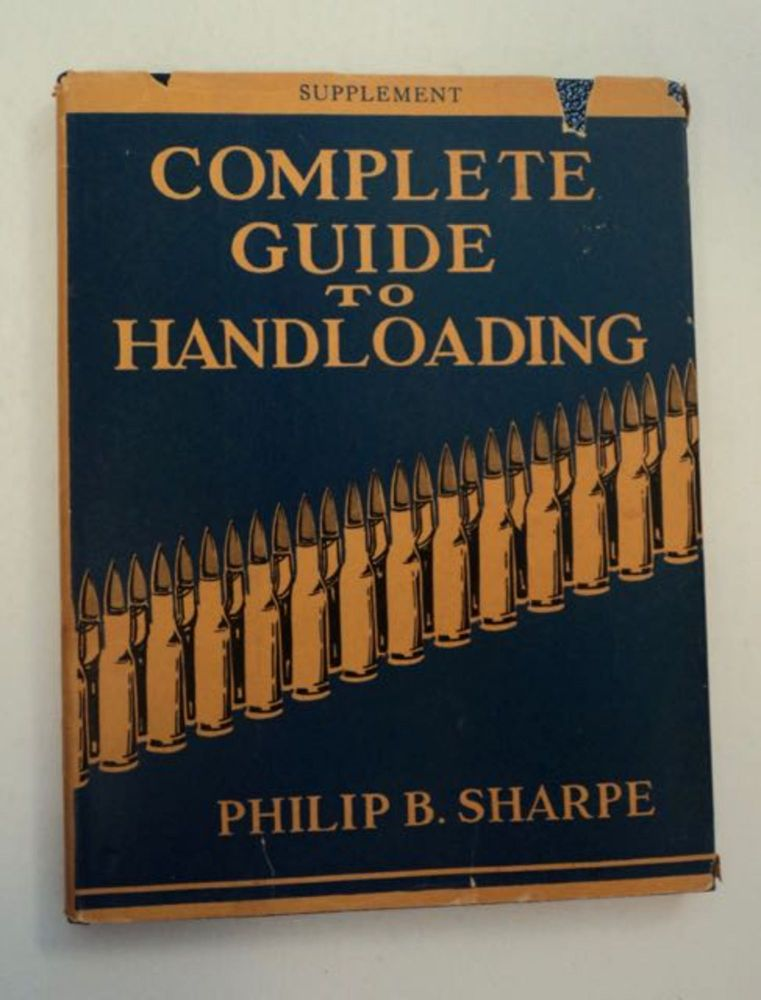 Complete Guide to Handloading, Supplement: Latest Developments in Tools and Techniques. Philip B. SHARPE.