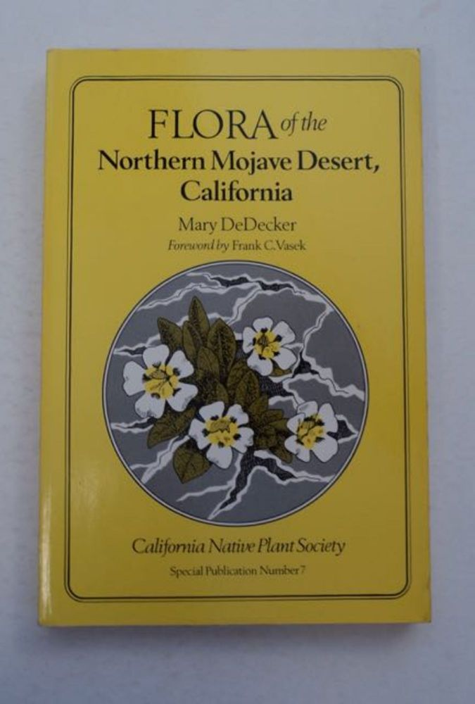 Flora of the Northern Mojave Desert, California. Mary DeDECKER.