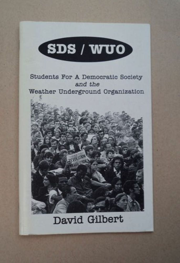 SDS / WUO: Students for a Democratic Society and the Weather Underground Organization. David GILBERT.
