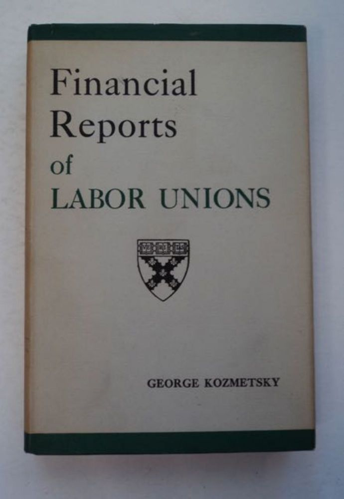 Financial Reports of Labor Unions. George KOZMETSKY.