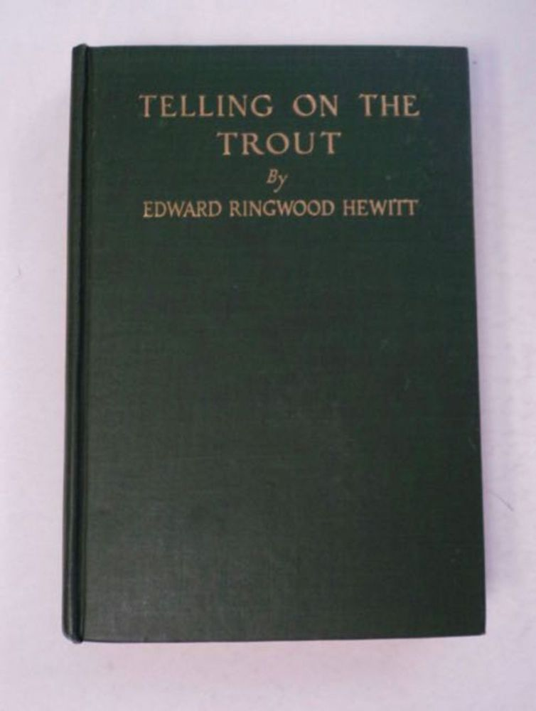 Telling on the Trout. Edward Ringwood HEWITT.