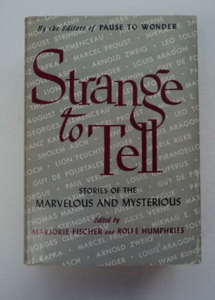 Strange to Tell: Stories of the Marvelous and Mysterious. Marjorie FISCHER, eds Rolfe Humphries.