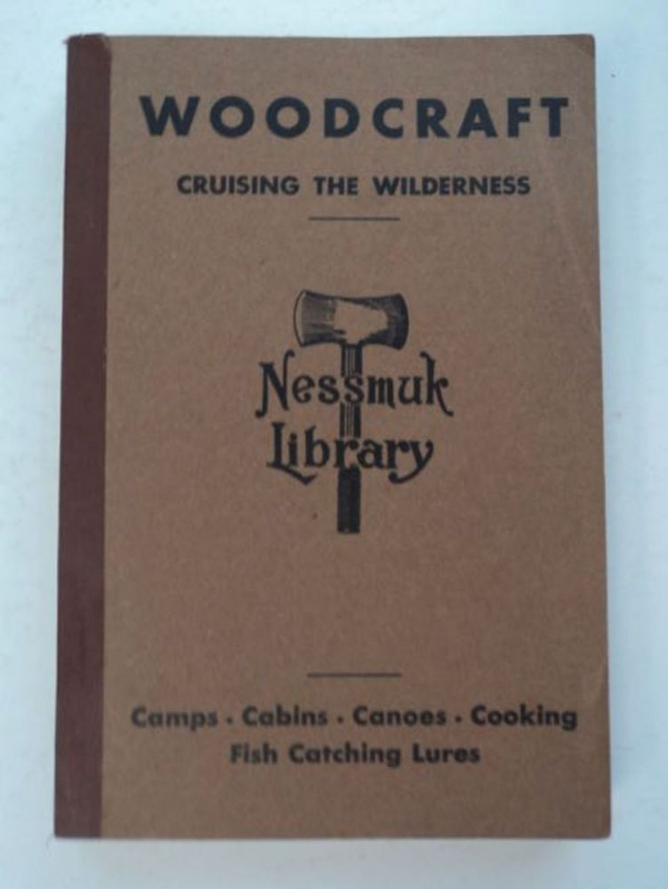 "Woodcraft: The Spirit of the Outdoors. ""NESSMUK"", George W. Sears."