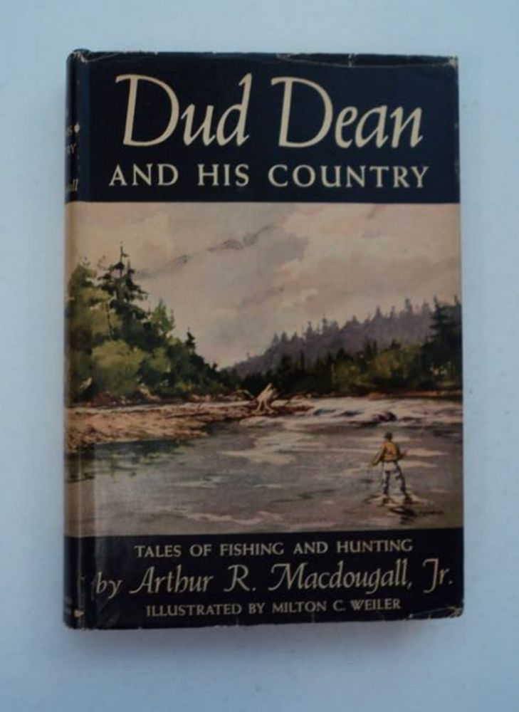 Dud Dean and His Country. Arthur R. MACDOUGALL, Jr.