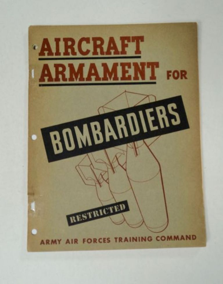 Aircraft Armament for Bombardiers. ARMY AIR FORCES TRAINING COMMAND.