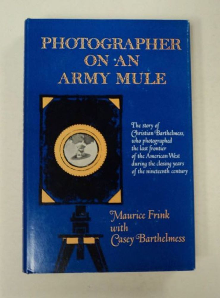 Photography on an Army Mule. Maurice FRINK, Casey E. Barthelmess.