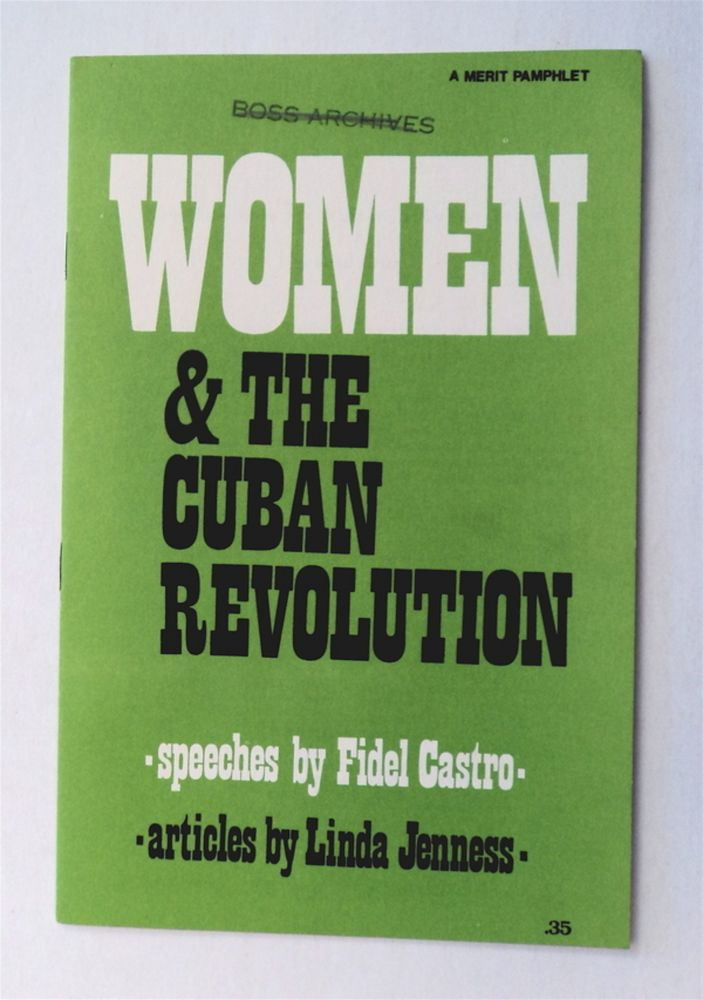 Women and the Cuban Revolution: Speeches by Fidel Castro, Articles by Linda Jenness. Fidel CASTRO, Linda Jenness.