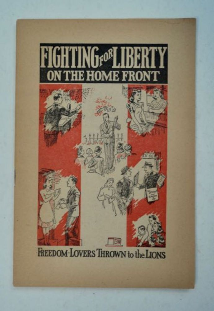 Fighting for Liberty on the Home Front: Freedom-Lovers Thrown to the Lions. INTERNATIONAL BIBLE STUDENTS ASSOCIATION.