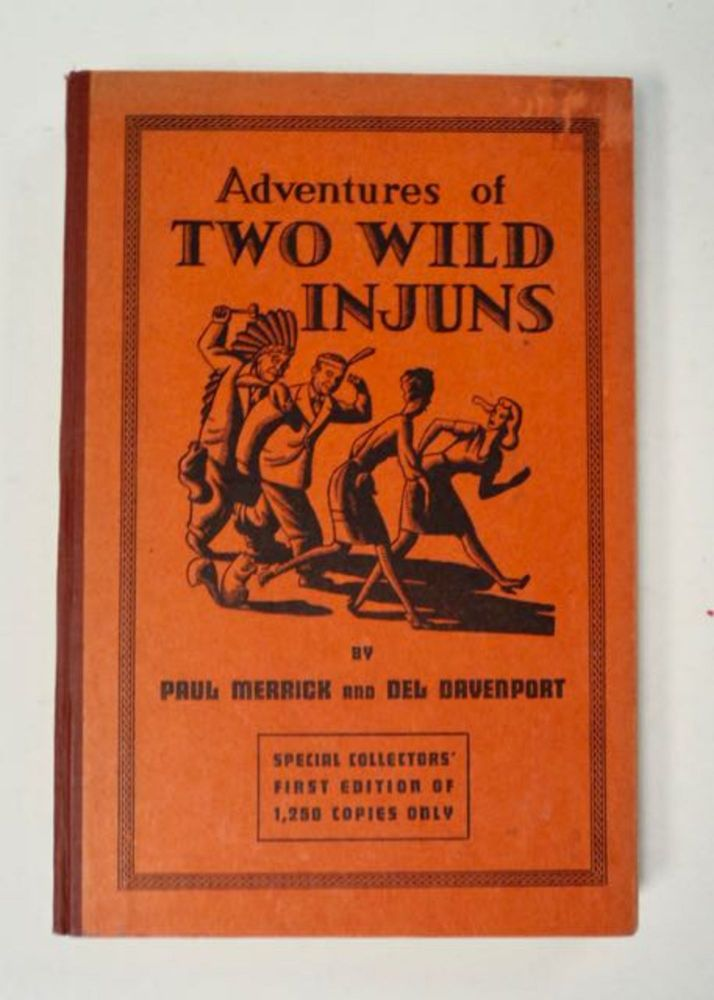 Adventures of Two Wild Injuns as Fussed about by the Injuns Themselves. Paul MERRICK, Del Davenport.