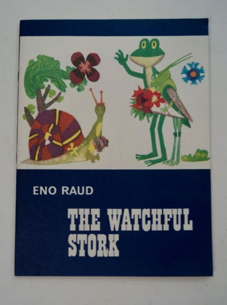 The Watchful Stork. Eno RAUD.