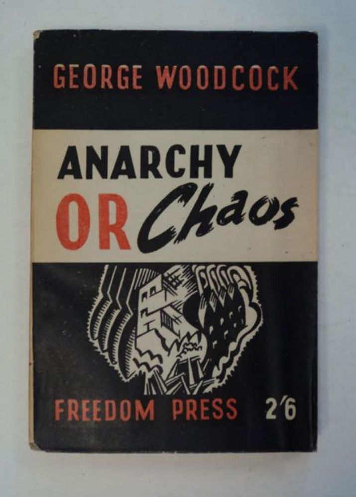 Anarchy or Chaos. George WOODCOCK.