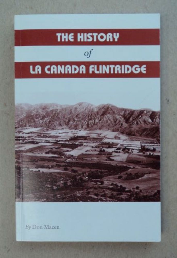 The History of La Canada Flintridge. Don MAZEN.