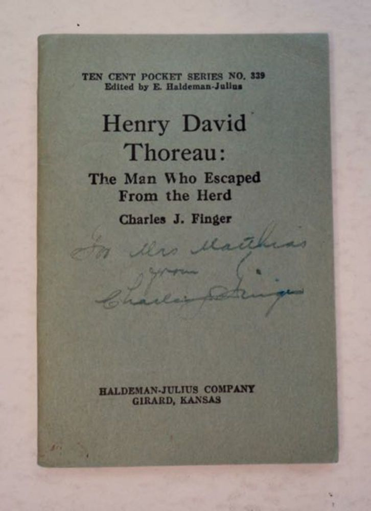 Henry David Thoreau: The Man Who Escaped from the Herd. Charles J. FINGER.