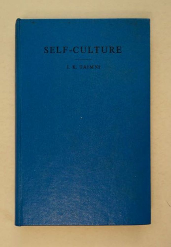 Self-Culture: The Problem of Self-Discovery and Self-Realization in the Light of Occultism. I. K. TAIMNI.