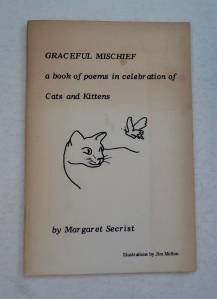 Graceful Mischief: A Book of Poems in Celebration of Cats and Kittens. Margaret SECRIST.