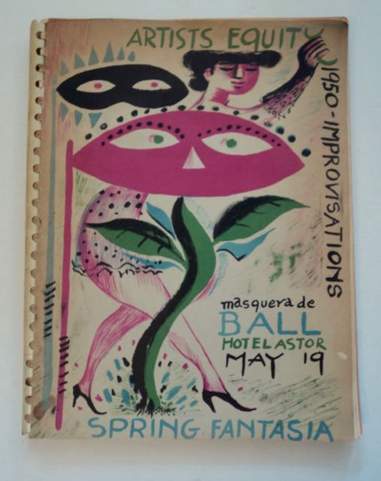 Artists Equity 1950 - Improvisations, Masquera de Ball, Hotel Astor, May 19, Spring Fantasia. ARTISTS EQUITY ASSOCIATION.