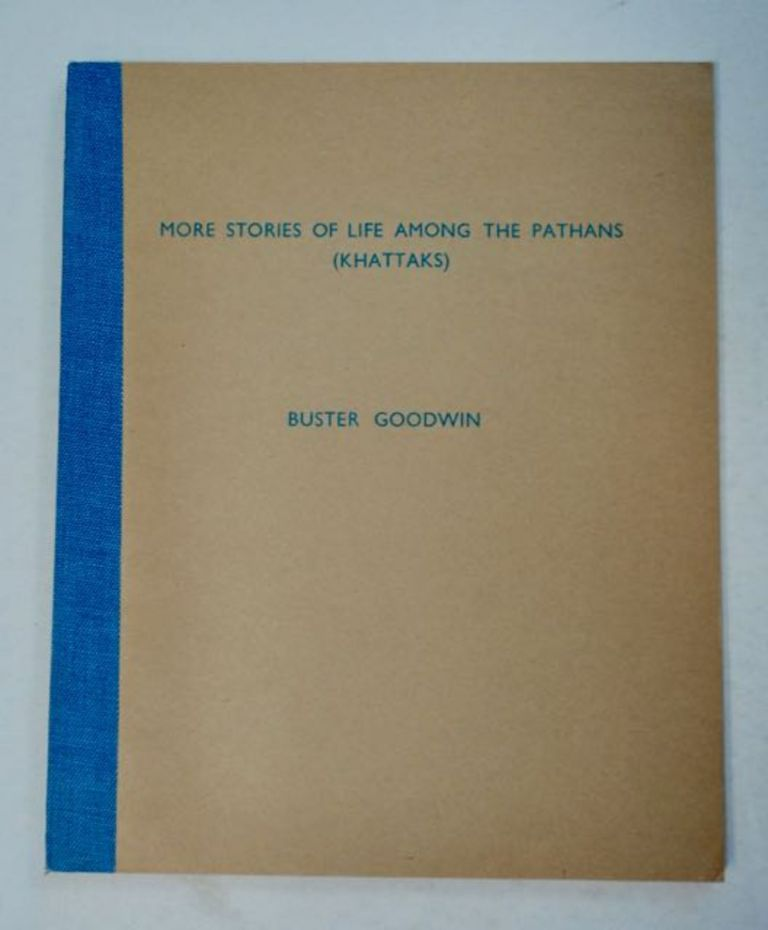 More Stories of Life among the Pathans (Khattaks). Buster GOODWIN.