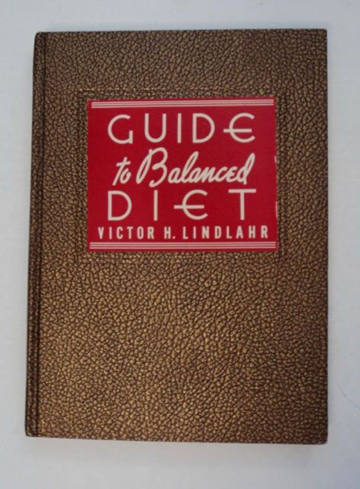 Guide to Balanced Diet. Victor H. LINDAHR.