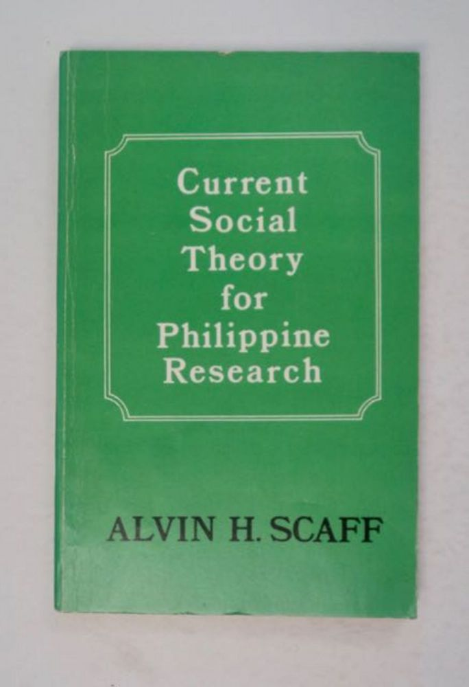 Current Social Theory for Philippine Research. Alvin H. SCAFF.