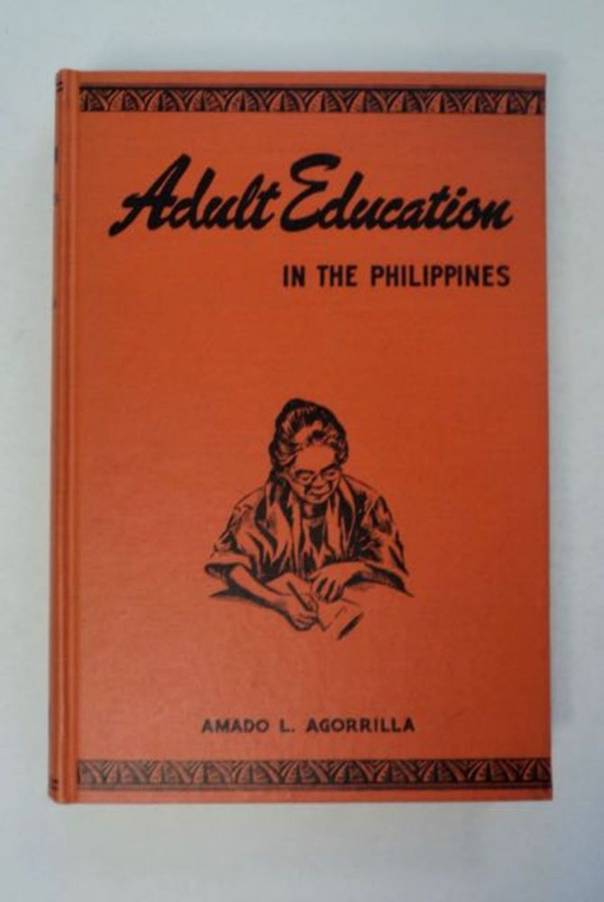 Adult Education in the Philippines. Amado L. AGORRILLA.