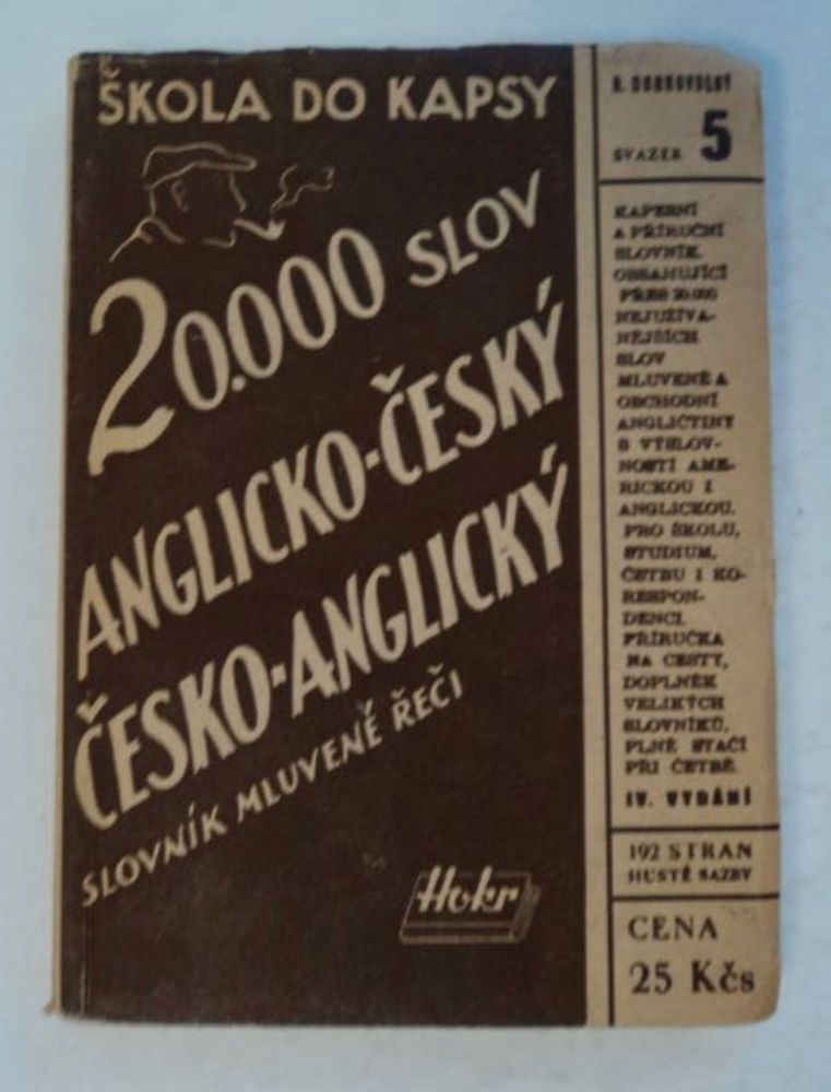 Slovník Mluvenéreci Anglicko-Cesky, Cesko-Anglicky / A Pocket Dictionary of the English and Czech Languages with Full Pronunciation. DOBROVOLNY, ohumil.